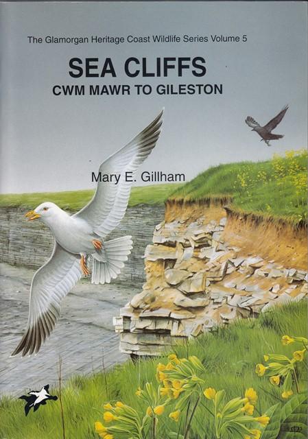 Sea Cliffs: Cwm Mawr to Gileston, Glamorgan Heritage Coast Wildlife Series, Volume 5